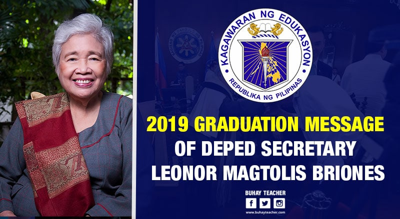 2019 Graduation Message of DepEd Secretary Leonor Magtolis Briones